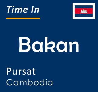 Current time in Bakan, Pursat, Cambodia