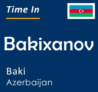 Current time in Bakixanov, Baki, Azerbaijan