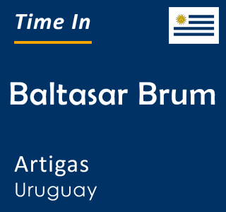 Current time in Baltasar Brum, Artigas, Uruguay
