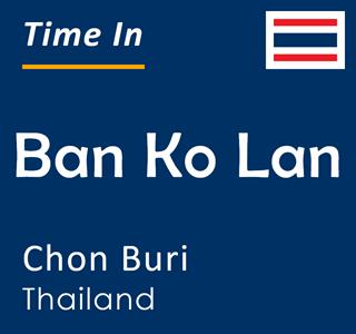 Current time in Ban Ko Lan, Chon Buri, Thailand