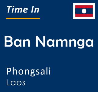 Current time in Ban Namnga, Phongsali, Laos