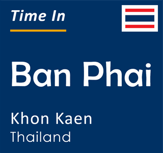 Current time in Ban Phai, Khon Kaen, Thailand