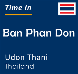 Current time in Ban Phan Don, Udon Thani, Thailand