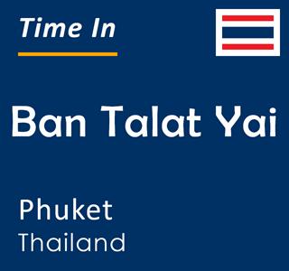 Current time in Ban Talat Yai, Phuket, Thailand