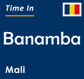Current time in Banamba, Mali
