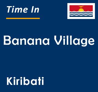Current time in Banana Village, Kiribati