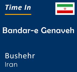 Current time in Bandar-e Genaveh, Bushehr, Iran