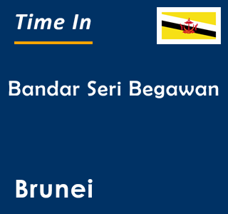 Current time in Bandar Seri Begawan, Brunei