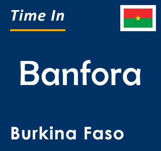 Current time in Banfora, Burkina Faso