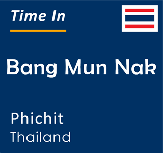 Current time in Bang Mun Nak, Phichit, Thailand