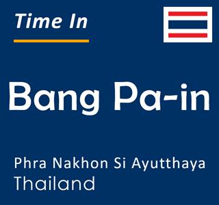 Current time in Bang Pa-in, Phra Nakhon Si Ayutthaya, Thailand