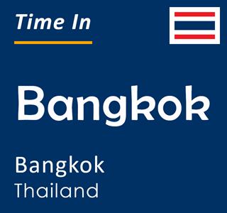 Current time in Bangkok, Bangkok, Thailand