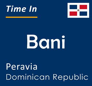 Current time in Bani, Peravia, Dominican Republic