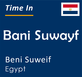 Current time in Bani Suwayf, Beni Suweif, Egypt