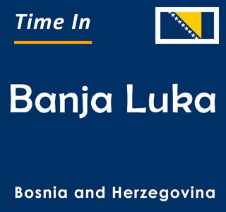 Current time in Banja Luka, Bosnia and Herzegovina
