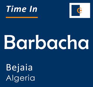 Current time in Barbacha, Bejaia, Algeria