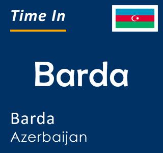 Current time in Barda, Barda, Azerbaijan
