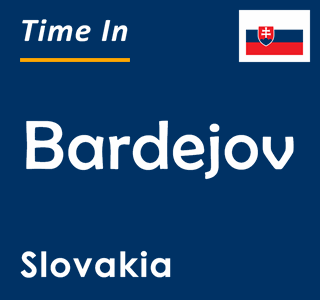 Current time in Bardejov, Slovakia