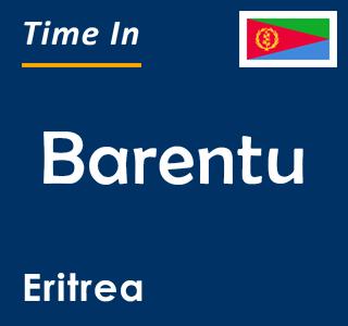 Current time in Barentu, Eritrea