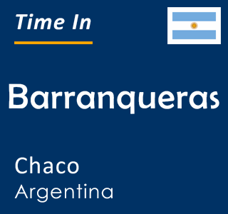 Current time in Barranqueras, Chaco, Argentina