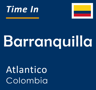 Current time in Barranquilla, Atlantico, Colombia