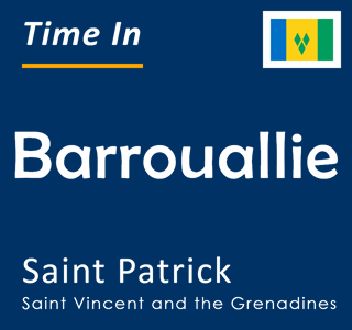Current time in Barrouallie, Saint Patrick, Saint Vincent and the Grenadines