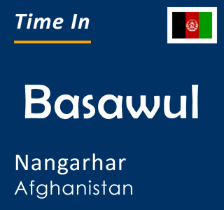 Current time in Basawul, Nangarhar, Afghanistan
