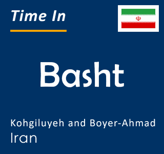Current time in Basht, Kohgiluyeh and Boyer-Ahmad, Iran