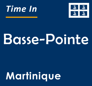 Current time in Basse-Pointe, Martinique