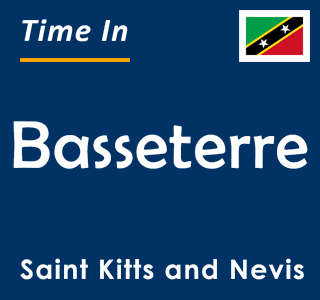 Current time in Basseterre, Saint Kitts and Nevis
