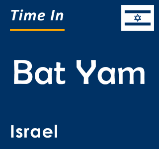 Current time in Bat Yam, Israel