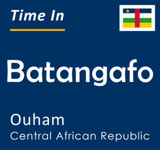 Current time in Batangafo, Ouham, Central African Republic