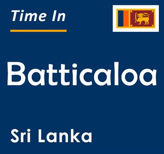 Current time in Batticaloa, Sri Lanka
