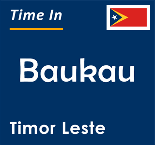 Current time in Baukau, Timor Leste