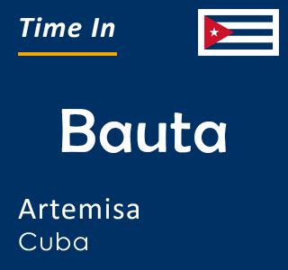 Current time in Bauta, Artemisa, Cuba