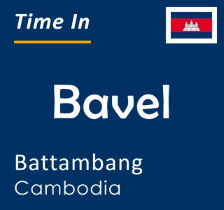Current time in Bavel, Battambang, Cambodia