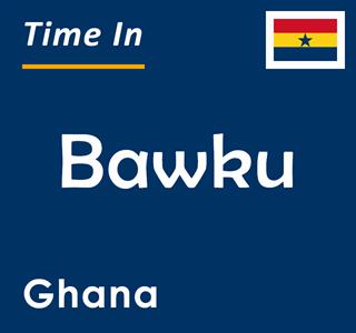 Current time in Bawku, Ghana