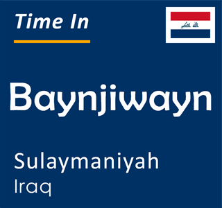 Current time in Baynjiwayn, Sulaymaniyah, Iraq