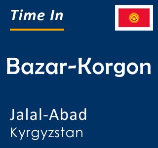 Current time in Bazar-Korgon, Jalal-Abad, Kyrgyzstan