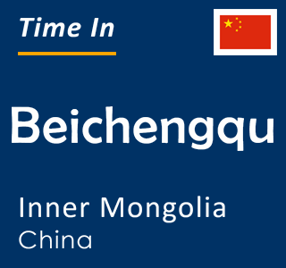 Current time in Beichengqu, Inner Mongolia, China