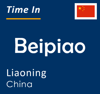 Current time in Beipiao, Liaoning, China