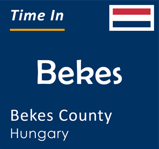 Current time in Bekes, Bekes County, Hungary