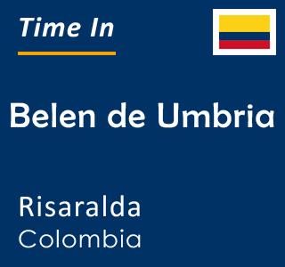 Current time in Belen de Umbria, Risaralda, Colombia