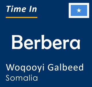 Current time in Berbera, Woqooyi Galbeed, Somalia