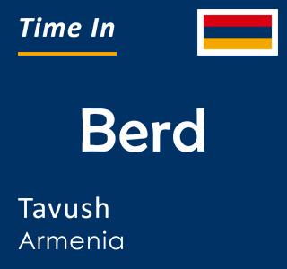 Current time in Berd, Tavush, Armenia