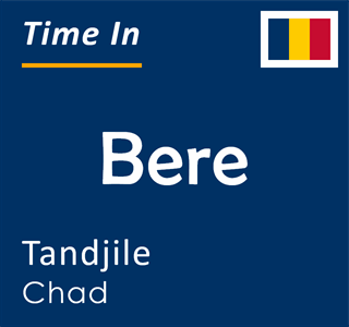 Current time in Bere, Tandjile, Chad