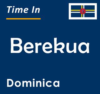 Current time in Berekua, Dominica
