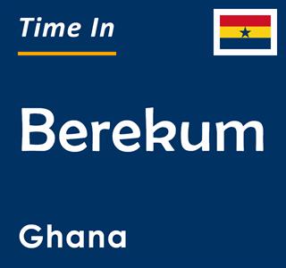 Current time in Berekum, Ghana