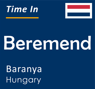 Current time in Beremend, Baranya, Hungary