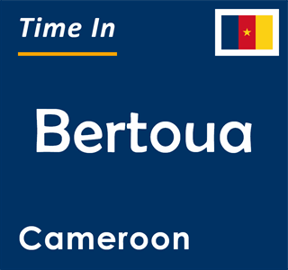 Current time in Bertoua, Cameroon